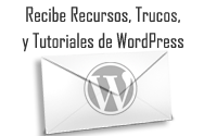 Recibe Recursos, Plantillas y Tutoriales WordPress, herramientas por email