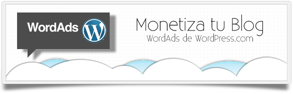 MONETIZA TU BLOG CON WORDADS